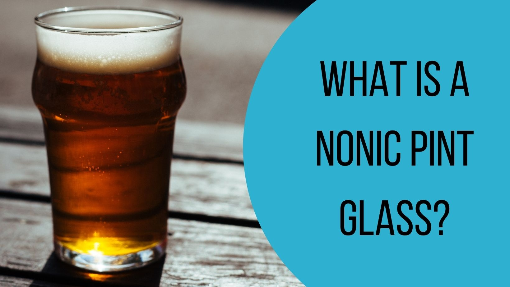 Header image for What is a nonic pint glass